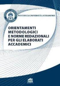 Copertina di 'Orientamenti metodologici e norme redazionali per gli elaborati accademici.'