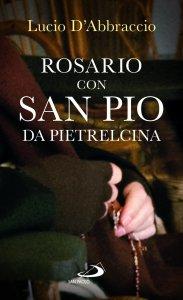 Copertina di 'Rosario con San Pio da Pietrelcina'