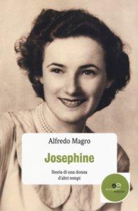 Copertina di 'Josephine. Storia di una donna d'altri tempi'