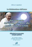 Dal fallimento dell'uomo peccatore alla novità di vita in Cristo - Longobardi Alfonso