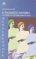 Il palinsesto invisibile. La poesia di Gottfried Benn in Italia - Scuderi Vincenza