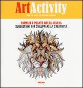 Art activity pocket. Animali e piante della savana. Suggestioni per sviluppare la creatività. Ediz. illustrata