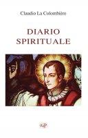 Diario spirituale - Claude La Colombière