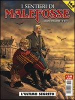 L' ultimo segreto. I sentieri di Malefosse - Bardet Daniel, Goepfert Brice