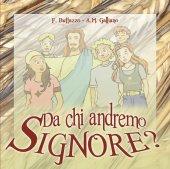 Da chi andremo Signore? - Francesco Buttazzo, Anna Maria Galliano