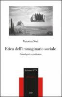 Etica dell'immaginario sociale. Paradigmi a confronto - Neri Veronica