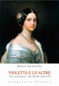 Copertina di 'Violetta e le altre. «La traviata» da Verdi alla TV'