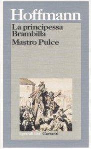 Copertina di 'La principessa Brambilla. Mastro Pulce'