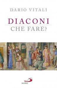 Copertina di 'Diaconi. Che fare?'