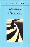 L' identità - Kundera Milan