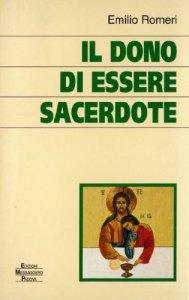 Copertina di 'Il dono di essere sacerdote'