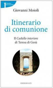 Copertina di 'Itinerario di comunione. Il castello interiore di Teresa di Gesù'