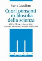 Cuori pensanti in filosofia della scienza - Mario Castellana