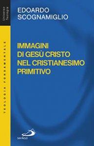 Copertina di 'Immagini di Gesù Cristo nel cristianesimo primitivo'