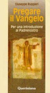 Copertina di 'Pregare il vangelo. Per una introduzione al Padrenostro'
