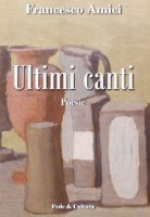 Ultimi canti - Amici Francesco