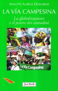 Copertina di 'La via Campesina. La globalizzazione e il potere dei contadini'