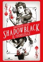 Shadowblack. Il fuorilegge - De Castell Sebastien