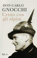 Cristo con gli alpini - Carlo Gnocchi