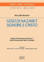 Saggio di cristologia sistematica. 2 - Marcello Bordoni