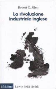 Copertina di 'La rivoluzione industriale inglese'