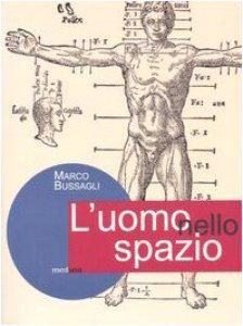 Copertina di 'L' uomo nello spazio. L'architettura e il corpo umano'