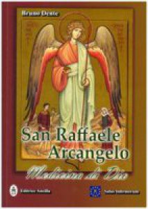 Copertina di 'San Raffaele arcangelo. Medicina di Dio'