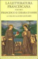 La letteratura francescana. Francesco e Chiara D'Assisi