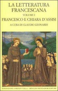 Copertina di 'La letteratura francescana. Francesco e Chiara D'Assisi'