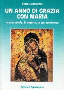 Copertina di 'Un anno di grazia con Maria. La sua storia, il dogma, la sua presenza'