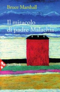 Copertina di 'Il miracolo di padre Malachia'