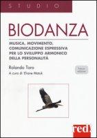 Biodanza. Musica, movimento, comunicazione espressiva per lo sviluppo armonico della personalità - Toro Rolando