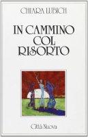 In cammino col Risorto - Lubich Chiara