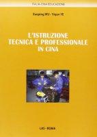 L' istruzione tecnica e professionale in Cina - Wu Xueping, Ye Yiqun