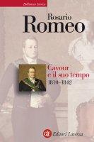Cavour e il suo tempo. vol. 1. 1810-1842 - Rosario Romeo