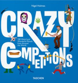 Copertina di 'Crazy competitions. 100 weird and wonderful rituals from around the world'