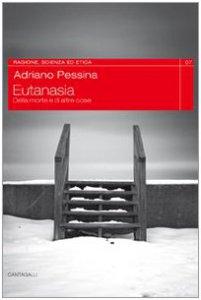 Copertina di 'Eutanasia. Della dignità del morire nell'epoca della tecnologia'