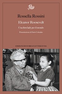 Copertina di 'Eleanor Roosevelt. Una first lady per il mondo'