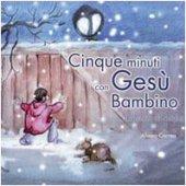 Cinque minuti con Gesù bambino. Racconto di Natale - Correa Alvaro