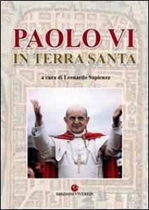 Copertina di 'Paolo VI in Terra Santa.'