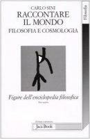 Figure dell'enciclopedia filosofica «Transito Verità» [vol_5] / Raccontare il mondo. Filosofia e cosmologia - Sini Carlo