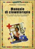 Manuale di clownterapia - Olshansky Vladimir