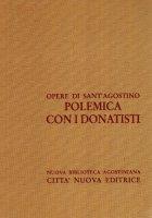 Opera omnia vol. XV/2 - Polemica con i Donatisti II - Agostino (sant')