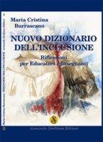Nuovo dizionario dell'inclusione. Riflessioni per educatori e insegnanti - Burrascano Maria Cristina