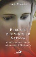 Pregate per vincere Satana - Diego Manetti