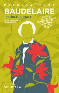 Copertina di 'I fiori del male. Testo francese a fronte'