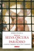 Dalla selva oscura al Paradiso - Enrico Planca