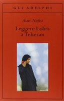 Leggere Lolita a Teheran - Nafisi Azar