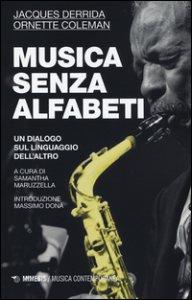 Copertina di 'Musica senza alfabeti. Un dialogo sul linguaggio dell'altro. (Notazioni sulla «harmolodic theory»)'