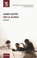 Per la gloria - Salter James